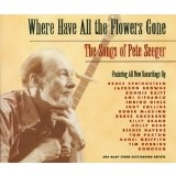 Where Have All the Flowers Gone: The Songs of Pete Seeger Lyrics Ani Difranco