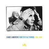 FIRESTATION TOWERS: 1986-1989 Lyrics Close Lobsters