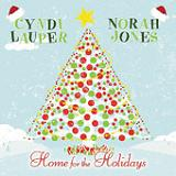 Home for the Holidays (Single) Lyrics Cyndi Lauper & Norah Jones