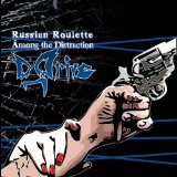 Russian Roulette: Among the Distraction Lyrics D_Drive