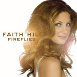 Fireflies Lyrics Faith Hill