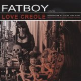 Love Creole Lyrics Fatboy