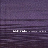 A Place of Clear Water Lyrics Friel's Kitchen