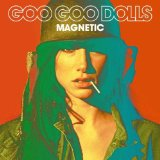 Magnetic Lyrics Goo Goo Dolls