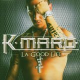 La Good Life Lyrics K-Maro