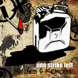 Matches & Kerosine (EP) Lyrics One Strike Left