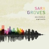 Invisible Empires Lyrics Sara Groves