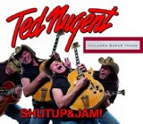 Shut Up & Jam! Lyrics Ted Nugent
