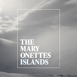 Islands Lyrics The Mary Onettes