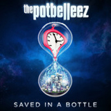 Saved In a Bottle (Single) Lyrics The Potbelleez