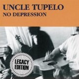 No Depression Lyrics Uncle Tupelo