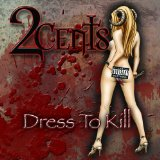 Dress To Kill Lyrics 2Cents