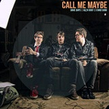 Call Me Maybe (Single) Lyrics Alex Goot, Dave Days & Chad Sugg
