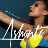 I Got It (Single) Lyrics Ashanti