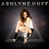 Let It Out Lyrics Ashlyne Huff