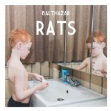 Rats Lyrics Balthazar