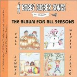 The Album For All Seasons (Bobby Susser Songs For Children) Lyrics Bobby Susser