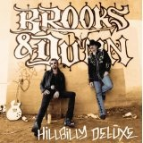 Hilbilly Deluxe Lyrics Brooks & Dunn