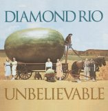 Unbelievable Lyrics Diamond Rio