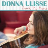 Showin' My Roots Lyrics Donna Ulisse