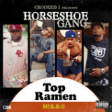 Crooked I Presents: Top Ramen Nigga Lyrics Horseshoe G.A.N.G.