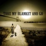Take My Blanket and Go Lyrics Joe Purdy