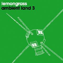 Ambient Land 3 Lyrics Lemongrass