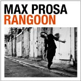 Rangoon Lyrics Max Prosa