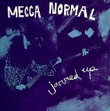 Jarred Up Lyrics Mecca Normal