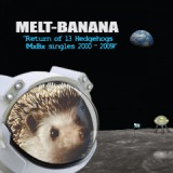 Return Of 13 Hedgehogs Lyrics Melt-Banana