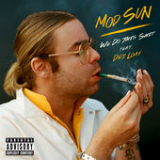 We Do This Shit (Single) Lyrics Mod Sun