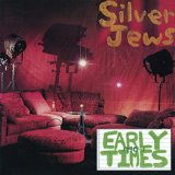 Early Times Lyrics Silver Jews