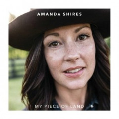 My Piece Of Land Lyrics Amanda Shires