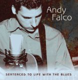 Sentenced To Life With The Blues Lyrics Andy Falco