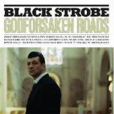 Godforsaken Roads Lyrics Black Strobe