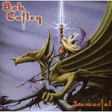 Immortal Lyrics Bob Catley