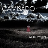 We're Waiting Lyrics Camisado