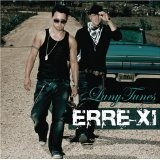 Luny Tunes Presents: Erre XI Lyrics Erre XI