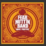 Move Positive Lyrics Fear Nuttin Band