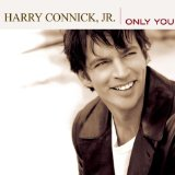 Only You Lyrics Harry Connick, Jr.