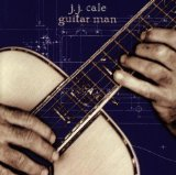 Guitar Man Lyrics J.j. Cale