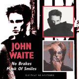 Mask Of Smiles Lyrics John Waite