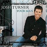 Your Man Lyrics Josh Turner