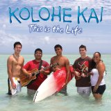 This Is the Life Lyrics Kolohe Kai