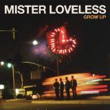 Grow Up Lyrics Mister Loveless