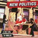 A Bad Girl In Harlem Lyrics New Politics