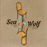 Get To The River Before It Runs Too Low (EP) Lyrics Sea Wolf