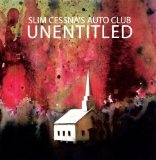Unentitled Lyrics Slim Cessna's Auto Club