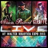 Live At Walter Robotics Expo 2013 Lyrics Steam Powered Giraffe