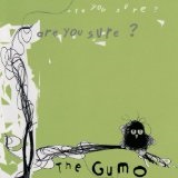 Are You Sure? Lyrics The Gumo